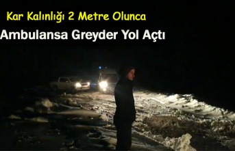 Kar yolları kapattı, hastaya Greyder eşliğinde ulaşıldı